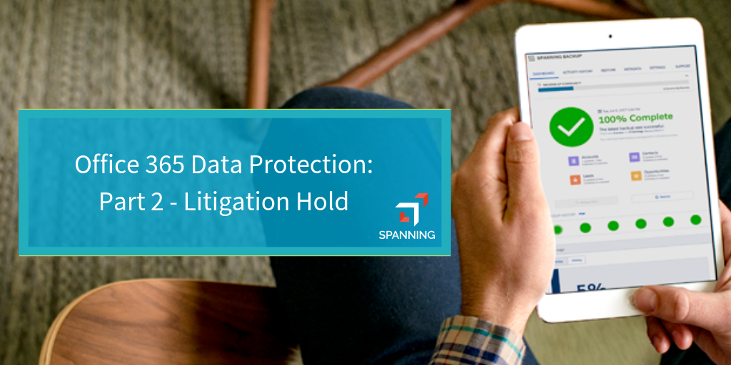 Office 365 Data Protection: Part 2 - Litigation Hold